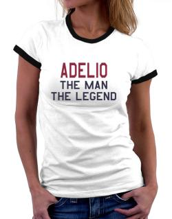 Adelio The Man The Legend Women Ringer T-Shirt