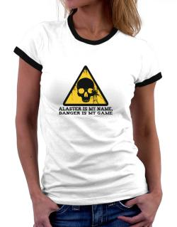 Alaster Is My Name, Danger Is My Game Women Ringer T-Shirt