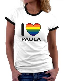 I Love Paula - Rainbow Heart Women Ringer T-Shirt