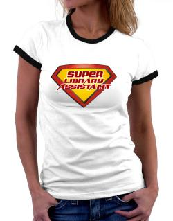 Super Library Assistant Women Ringer T-Shirt