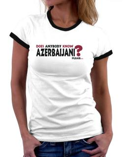 Does Anybody Know Azerbaijani? Please... Women Ringer T-Shirt