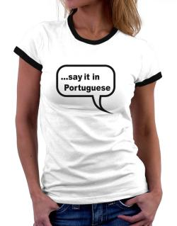Say It In Portuguese Women Ringer T-Shirt