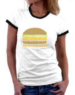 American Sign Language My Favorite Food Women Ringer T-Shirt