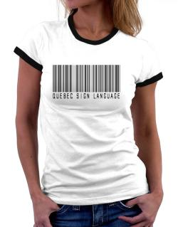 Quebec Sign Language Barcode Women Ringer T-Shirt
