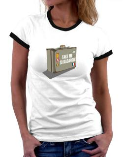 Take Me To Kabarole Women Ringer T-Shirt