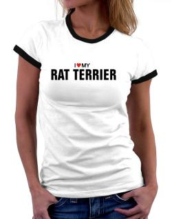 I Love My Rat Terrier Women Ringer T-Shirt