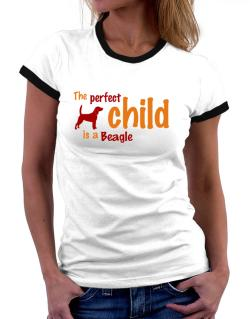 The Perfect Child Is A Beagle Women Ringer T-Shirt