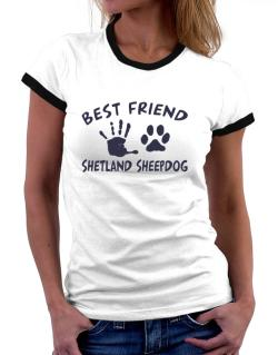 My Best Friend Is My Shetland Sheepdog Women Ringer T-Shirt