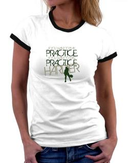 PRACTICE HARDER Pickleball  Women Ringer T-Shirt