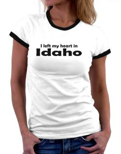 I Left My Heart In Idaho Women Ringer T-Shirt
