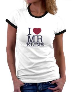 I Love Mr Kline Women Ringer T-Shirt