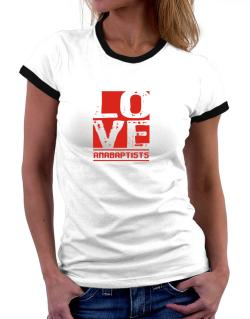 Love Anabaptists Women Ringer T-Shirt