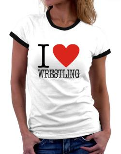 I Love Wrestling Classic Women Ringer T-Shirt