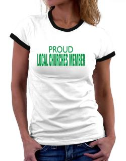 Proud Local Churches Member Women Ringer T-Shirt