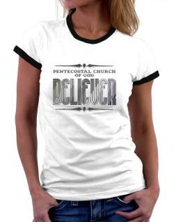 Pentecostal Church Of God Believer Women Ringer T-Shirt