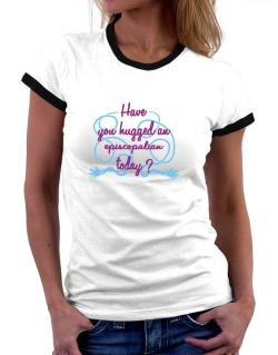Have You Hugged An Episcopalian Today? Women Ringer T-Shirt