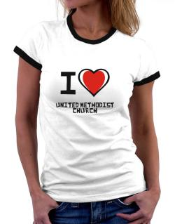 I Love United Methodist Church Women Ringer T-Shirt