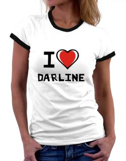 I Love Darline Women Ringer T-Shirt