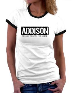 Addison : The Man - The Myth - The Legend Women Ringer T-Shirt