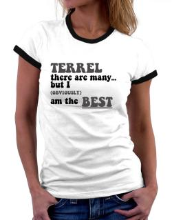 Terrel There Are Many... But I (obviously) Am The Best Women Ringer T-Shirt