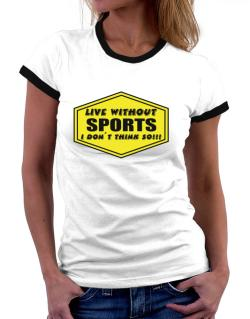 Live Without Sports , I Don
