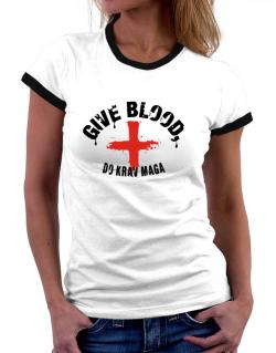 Give Blood, Do Krav Maga Women Ringer T-Shirt
