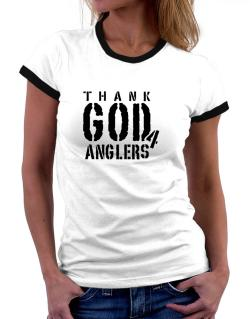 Thank God For Anglers Women Ringer T-Shirt