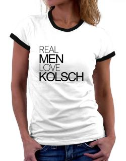 Real men love Kolsch Women Ringer T-Shirt