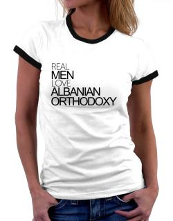 Real men love Albanian Orthodoxy Women Ringer T-Shirt