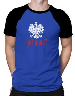 Got Piwo? Raglan T-Shirt