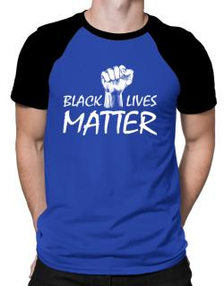 Black lives matter Raglan T-Shirt