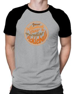 Just another day in paradise pickleball Raglan T-Shirt