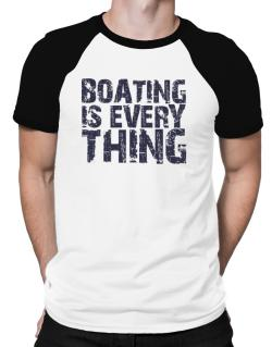 Boating Is Everything Raglan T-Shirt