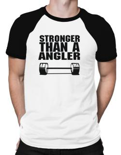 Stronger Than An Angler Raglan T-Shirt