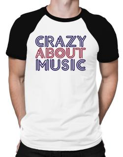 Crazy About Music Raglan T-Shirt