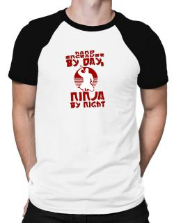 Hand Engraver By Day, Ninja By Night Raglan T-Shirt
