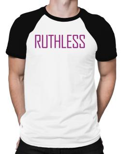 Ruthless - Simple Raglan T-Shirt