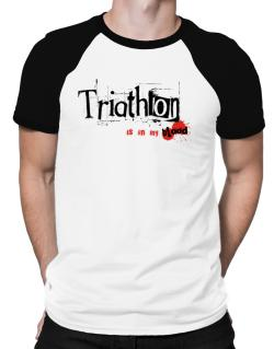 Triathlon Is In My Blood Raglan T-Shirt