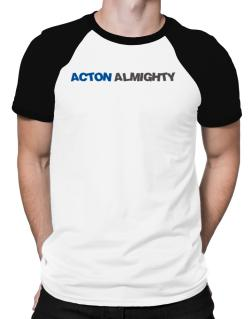 Acton Almighty Raglan T-Shirt