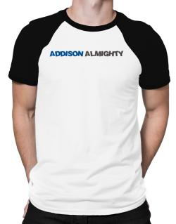 Addison Almighty Raglan T-Shirt