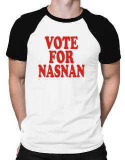 Vote For Nasnan Raglan T-Shirt