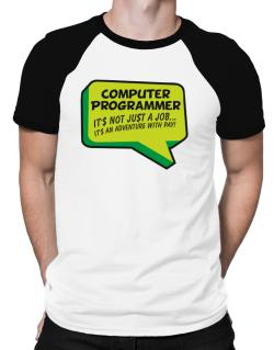 """ Computer Programmer ""  Adventure with pay Raglan T-Shirt"