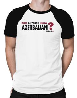 Does Anybody Know Azerbaijani? Please... Raglan T-Shirt