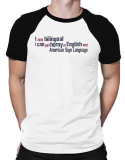 I Am Bilingual, I Can Get Horny In English And American Sign Language Raglan T-Shirt