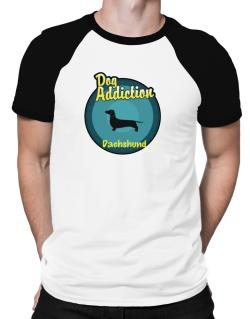 Dog Addiction : Dachshund Raglan T-Shirt