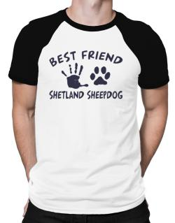 My Best Friend Is My Shetland Sheepdog Raglan T-Shirt