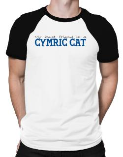 My Best Friend Is A Cymric Raglan T-Shirt