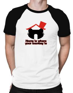 Home Is Where Bombay Is Raglan T-Shirt