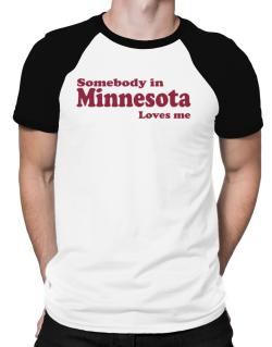 somebody In Minnesota Loves Me Raglan T-Shirt