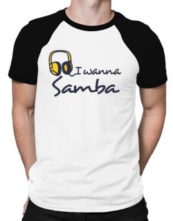 I Wanna Samba - Headphones Raglan T-Shirt